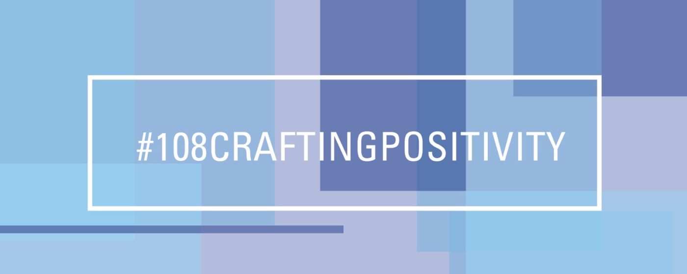 #CraftingPositivity