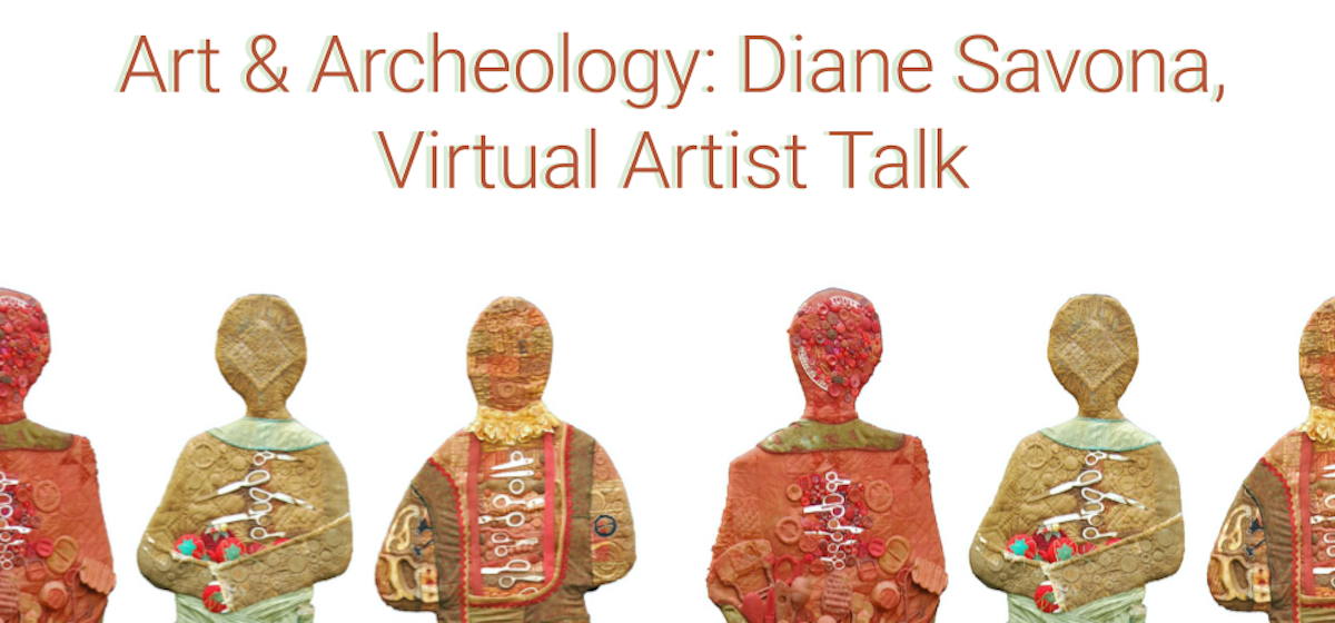 Virtual Artist Talk, Art & Archeology with Diane Savona