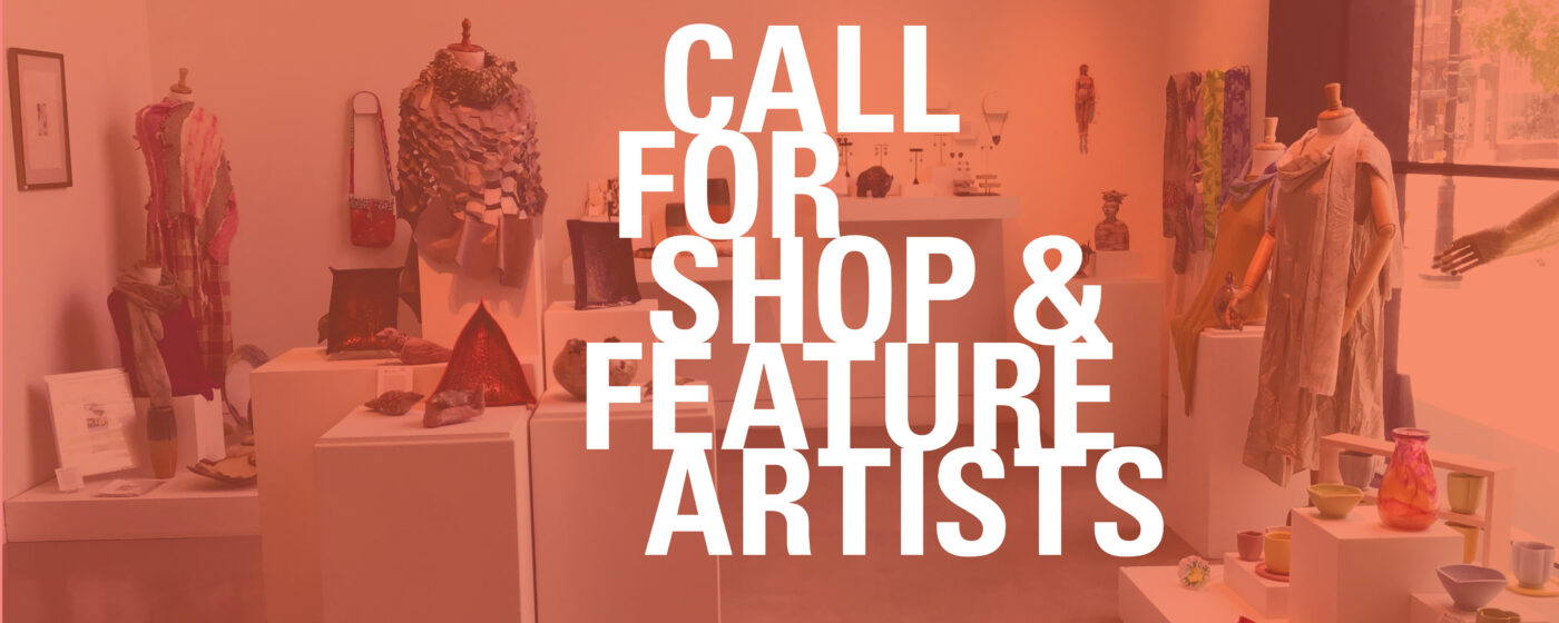 Call for Shop and Feature Artists